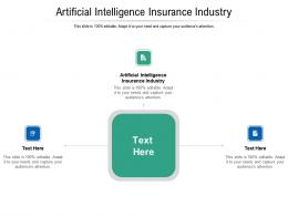 Artificial Intelligence Insurance Industry Ppt Powerpoint Presentation Icon File Formats Cpb
