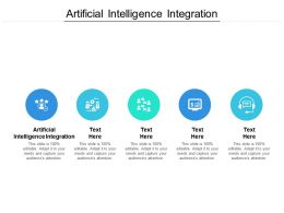 Artificial Intelligence Integration Ppt Powerpoint Presentation Layouts Slides Cpb