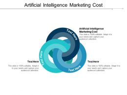 Artificial Intelligence Marketing Cost Ppt Powerpoint Presentation Pictures Designs Cpb