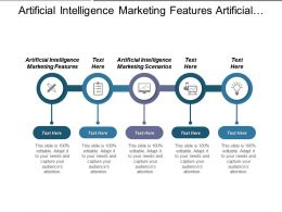 Artificial Intelligence Marketing Features Artificial Intelligence Marketing Scenarios Cpb