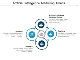 Artificial Intelligence Marketing Trends Ppt Powerpoint Presentation Inspiration Graphics Download Cpb