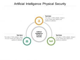 Artificial Intelligence Physical Security Ppt Powerpoint Presentation Icon Tips Cpb