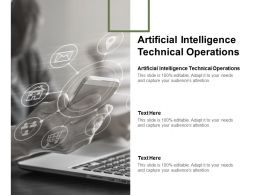 Artificial Intelligence Technical Operations Ppt Powerpoint Presentation Outline Graphics Download Cpb