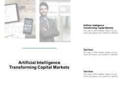 Artificial Intelligence Transforming Capital Markets Ppt Powerpoint Pictures Cpb