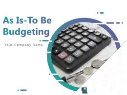 As Is To Be Budgeting Powerpoint Presentation Slides
