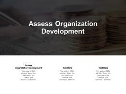 Assess Organization Development Ppt Powerpoint Presentation File Graphics Cpb