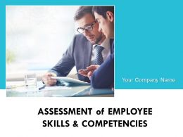 Assessment Of Employee Skills And Competencies Powerpoint Presentation Slides