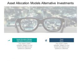 Asset Allocation Models Alternative Investments Ppt Powerpoint Gallery Slides Cpb
