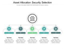 Asset Allocation Security Selection Ppt Powerpoint Presentation File Graphics Cpb
