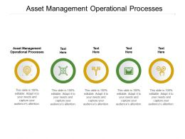 Asset Management Operational Processes Ppt Powerpoint Presentation Layouts Example Cpb