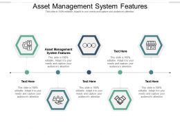 Asset Management System Features Ppt Powerpoint Presentation Show Themes Cpb
