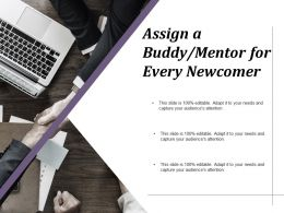 Assign A Buddy Mentor For Every Newcomer Ppt Infographics Format