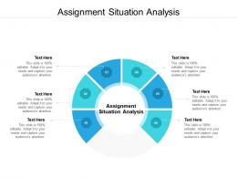 Assignment Situation Analysis Ppt Powerpoint Presentation Infographics Maker Cpb