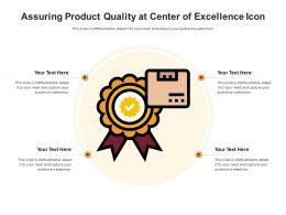 Assuring Product Quality At Center Of Excellence Icon