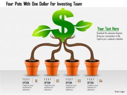 at_four_pots_with_one_dollar_for_investing_team_powerpoint_templets_Slide01
