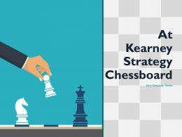 At Kearney Strategy Chessboard Powerpoint Presentation Slides