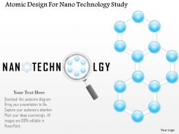 Atomic Design For Nano Technology Study Ppt Slides