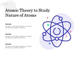 Atomic Theory To Study Nature Of Atoms