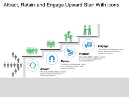 Attract Retain And Engage Upward Stair With Icons