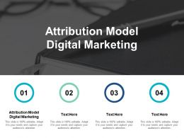 Attribution Model Digital Marketing Ppt Powerpoint Presentation Backgrounds Cpb