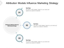 Attribution Models Influence Marketing Strategy Ppt Powerpoint Presentation Styles Example Cpb