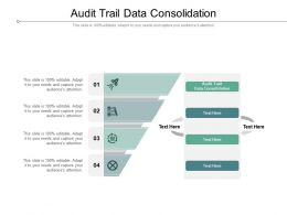 Audit Trail Data Consolidation Ppt Powerpoint Presentation Show Files Cpb
