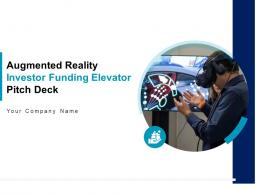 Augmented Reality Investor Funding Elevator Pitch Deck Ppt Template