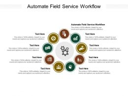 Automate Field Service Workflow Ppt Powerpoint Presentation Professional Ideas Cpb