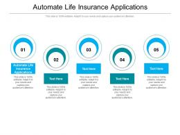 Automate Life Insurance Applications Ppt Powerpoint Presentation Influencers Cpb