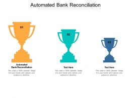 Automated Bank Reconciliation Ppt Powerpoint Presentation Outline Design Templates Cpb