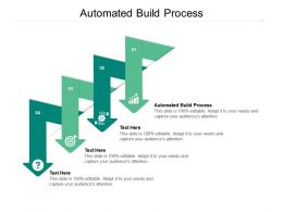 Automated Build Process Ppt Powerpoint Presentation Gallery Ideas Cpb