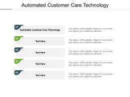 Automated Customer Care Technology Ppt Powerpoint Presentation Infographic Template Cpb