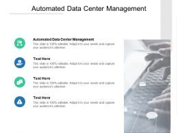 Automated Data Center Management Ppt Powerpoint Presentation Layouts Cpb