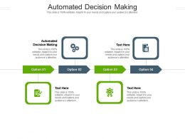 Automated Decision Making Ppt Powerpoint Presentation Slides Ideas Cpb