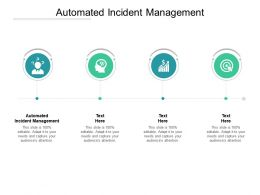 Automated Incident Management Ppt Powerpoint Presentation Information Cpb