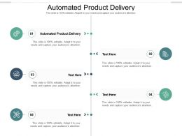 Automated Product Delivery Ppt Powerpoint Presentation Inspiration Format Cpb