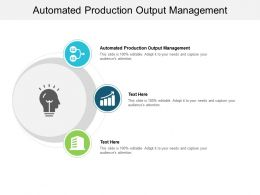 Automated Production Output Management Ppt Powerpoint Presentation Examples Cpb