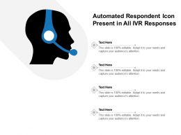 Automated Respondent Icon Present In All Ivr Responses