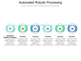 Automated Robotic Processing Ppt Powerpoint Presentation Layouts Designs Cpb