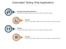 Automated Testing Web Applications Ppt Powerpoint Presentation Layouts Microsoft Cpb