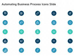 Automating Business Process Icons Slide Powerpoint Presentation Tips