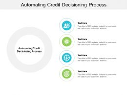 Automating Credit Decisioning Process Ppt Powerpoint Presentation Show Graphic Images Cpb