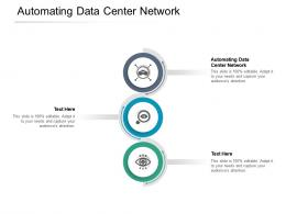 Automating Data Center Network Ppt Powerpoint Presentation Icon Outline Cpb