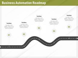 Automation Benefits Business Automation Roadmap Ppt Powerpoint Presentation File Deck