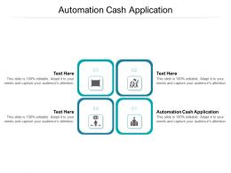 Automation Cash Application Ppt Powerpoint Presentation Icon Graphics Tutorials Cpb