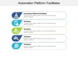 Automation Platform Facilitates Ppt Powerpoint Presentation Slides Show Cpb