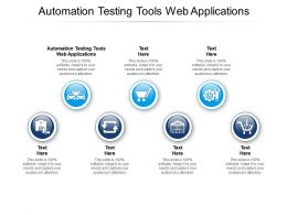 Automation Testing Tools Web Applications Ppt Powerpoint Presentation Tips Cpb