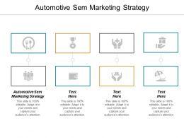 Automotive Sem Marketing Strategy Ppt Powerpoint Presentation Icon Design Templates Cpb