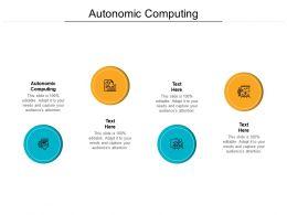 Autonomic Computing Ppt Powerpoint Presentation Gallery Show Cpb