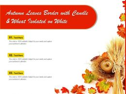 Autumn Leaves Border With Candle And Wheat Isolated On White